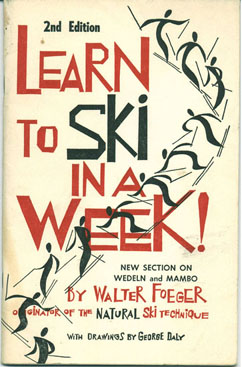 Learn to Ski in a Week - copyright Walter Foeger 1958
